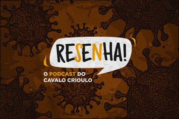 RP 03 do podcast Resenha aborda as mudanças provocadas pelo COVID-19